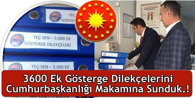 """TEÇ-SEN: """"3600 Ek Gösterge Dilekçelerini Cumhurbaşkanlığı Makamına Sunduk!"""""""
