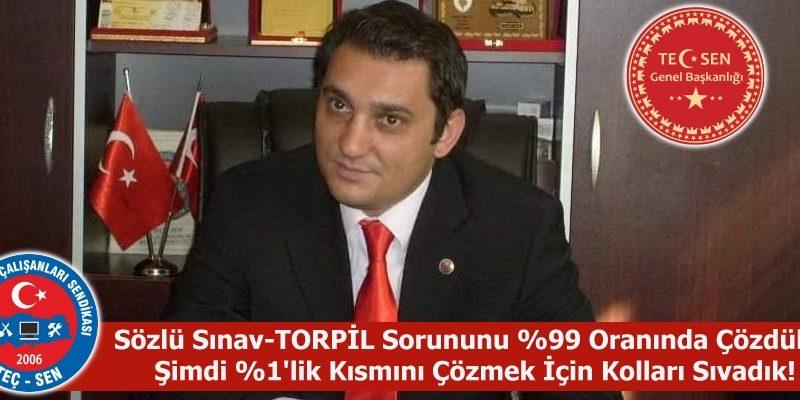 """Teç-Sen Genel Başkanı Ümit Demirel: """"Sözlü Sınav-TORPİL Sorununu %99 Oranında Çözdük.! Şimdi %1'lik Kısmını Çözmek İçin Kolları Sıvadık!"""""""