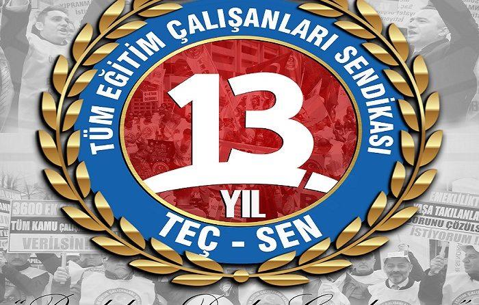 Eğitim Çalışanlarının Varoluş Mücadelesinin 13. Yılı Kutlu Olsun.
