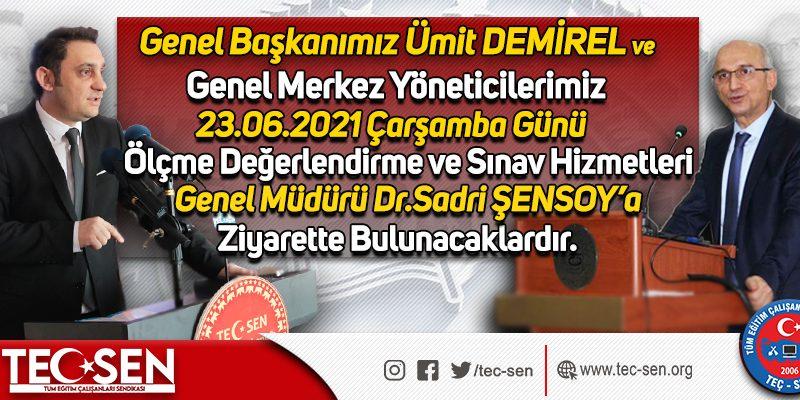 Genel Başkanımız Ümit DEMİREL ve Genel Merkez Yöneticilerimiz 23 Haziran 2021 Çarşamba Günü Milli Eğitim Bakanlığı Ölçme Değerlendirme ve Sınav Hizmetleri Genel Müdürü Dr.Sadri ŞENSOY'a Ziyarette Bulunacaklardır.